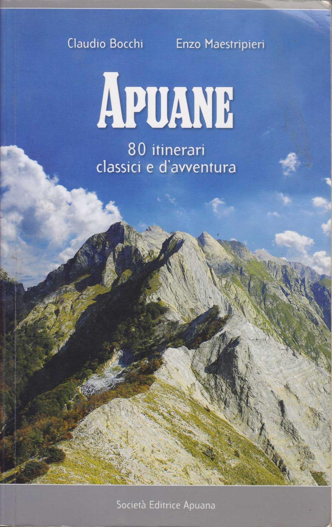 Apuane, 80 itinerari classici e d'avventura